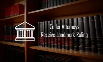 Cutler Law Firm Attorneys Receive Landmark Ruling